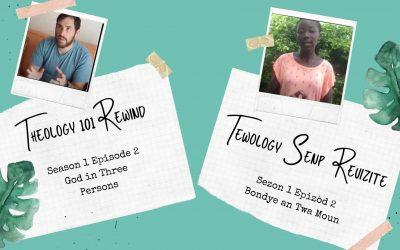 Episode 2 God in Three Persons • Epizòd 2 Bondye an Twa Moun
